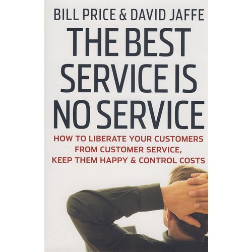 the best service is no service: how to liberate your customer