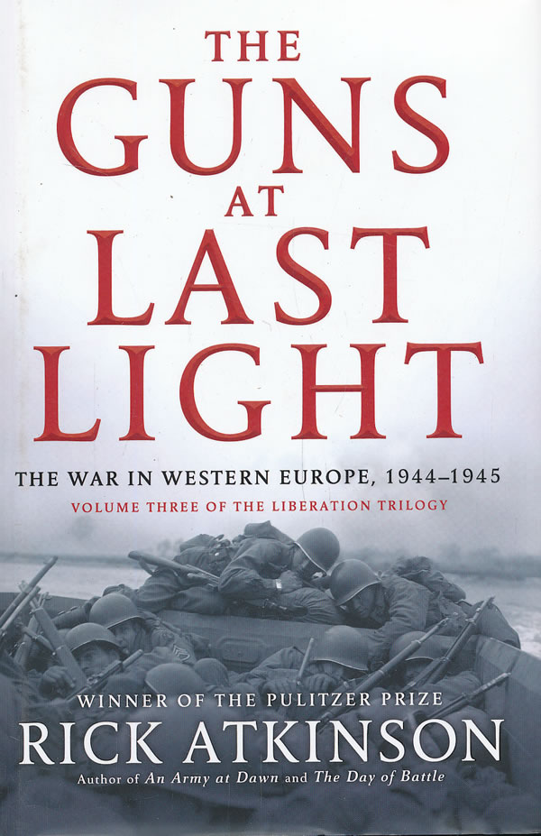inthelast_the guns at last light: the war in western europe