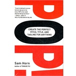 Pop!: Create the Perfect Pitch, Title, and Tagline for Anything (ISBN=9780399533617)